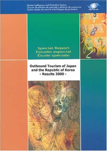 9789284404803: Outbound Tourism of Japan and the Republic of Korea - Market Profile (Special Report Series)