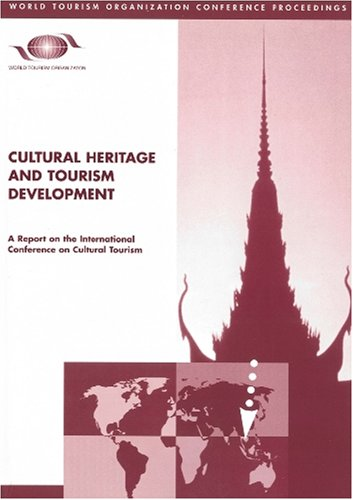 9789284404841: Cultural Heritage and Tourism Development (World Tourism Organization Conference Proceedings)