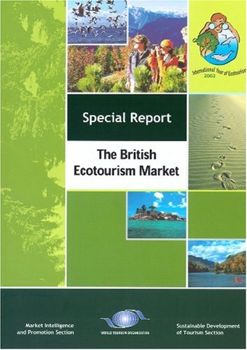 9789284404865: The British Ecotourism Market (Market Intelligence and Promotion Section - Sustainable Development of Tourism Section - Special Report #2)