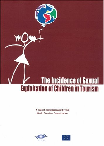 The Incidence of Sexual Exploitation of Children in Tourism: World Tourism Organization (UNWTO)