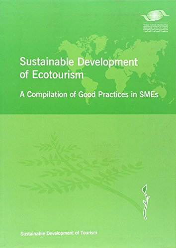 Sustainable Development of Ecotourism - A Compilation of Good Practices in SMEs: World Tourism ...