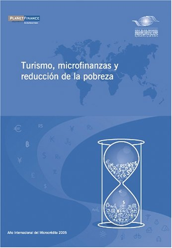 9789284408092: Tourism, Microfinance and Poverty Alleviation - Turismo, microfinanzas y reducción de la pobreza (Spanish Edition)