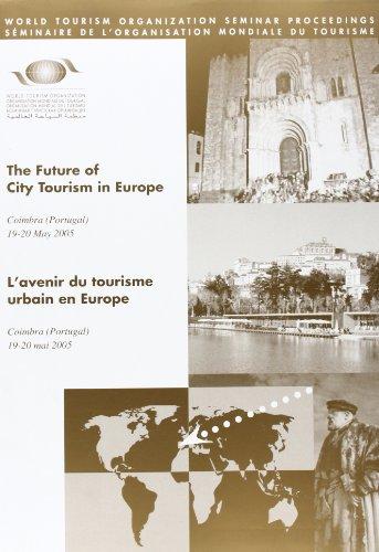 9789284411221: L'avenir du tourisme urbain en Europe: Coimbra (Portugal) 19/20 mai 2005