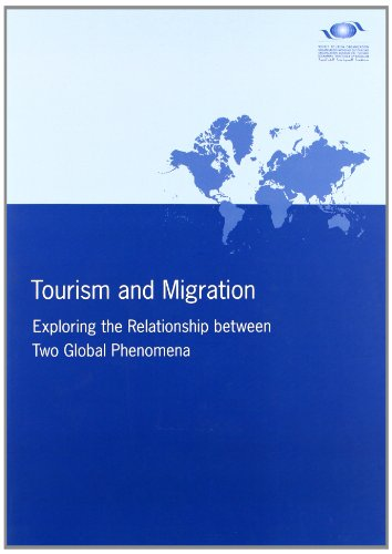 9789284413140: Tourism And Migration: Exploring The Relationship Between Two Global Phenomena