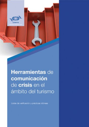 9789284414185: Herramientas de comunicación de crisis en el ámbito del turismo / Crisis communication tools in the field of tourism: Listas de verificación y prácticas / Checklists and practices