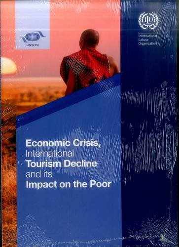 9789284414437: Economic Crisis, International Tourism Decline And Its Impact On The Poor