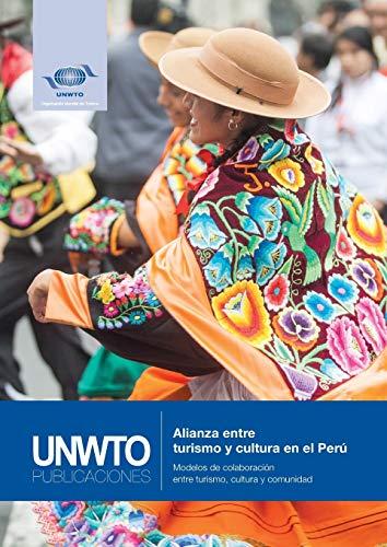 Alianza Entre Turismo y Cultura En El: World Tourism Organization