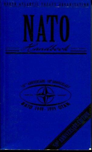 The NATO Handbook: NATO 1949 - 1999 OTAN 50th Anniversary Edition: NATO Office of Information and ...