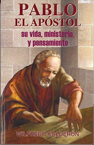 9789286867026: Pablo El Apostol Su Vida, Ministerio Y Pensamiento