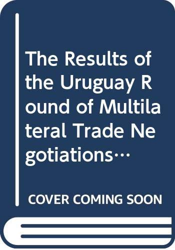 9789287011220: The Results of the Uruguay Round of Multilateral Trade Negotiations: The Legal Texts