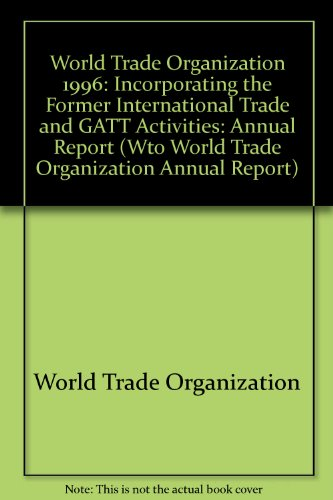 World Trade Organization: Annual Report 1996 World: World Trade Organization