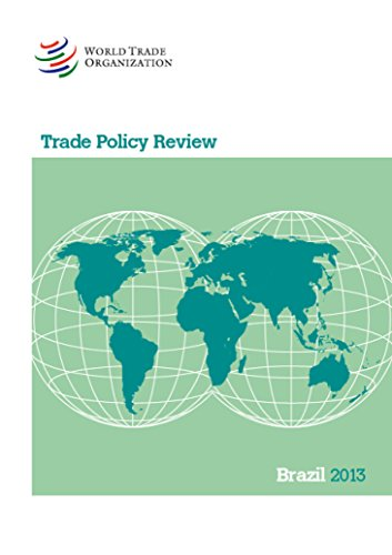 WTO Trade Policy Review: Brazil 2013: World Trade Organization WTO