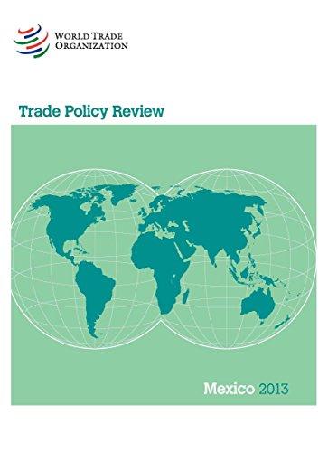 Trade Policy Review - Mexico 2013: Mexico 2013 (Paperback): World Trade Organization