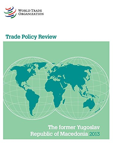 The Trade Policy Review - The Former Yugoslav Republic of Macedonia (Paperback)