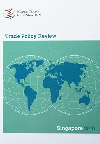 Trade Policy Review - Singapore: 2016: World Trade Organization