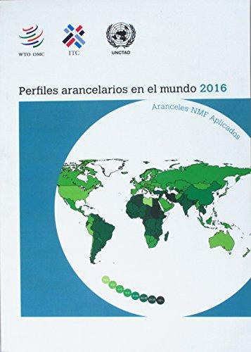9789287041180: Perfiles Arancelarios en el Mundo 2016 (Spanish Edition)
