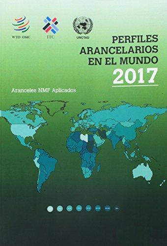 Perfiles Arancelarios en el Mundo 2017 (Spanish Edition): Organization