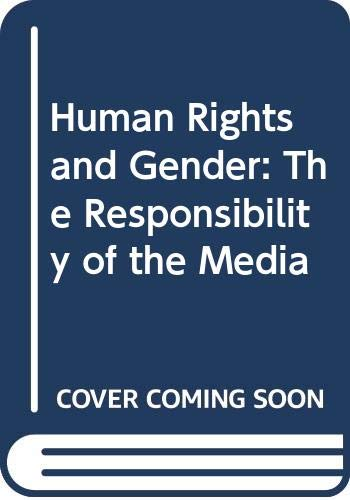 9789287126788: Human Rights and Gender: The Responsibility of the Media
