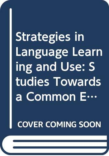 9789287127716: Strategies in Language Learning and Use: Studies Towards a Common European Framework of Reference for Language Learning and Teaching