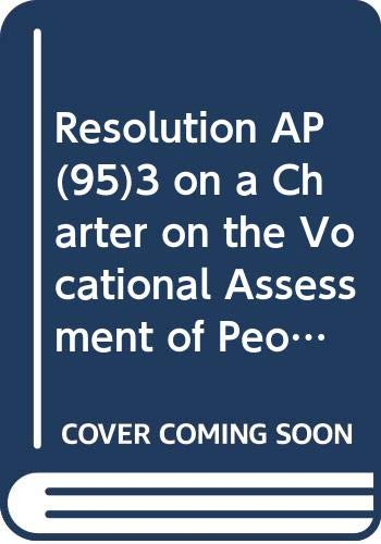 9789287133465: Resolution AP(95) 3 on a Charter on the Vocational Assessment of People with Disabilities and Glossary