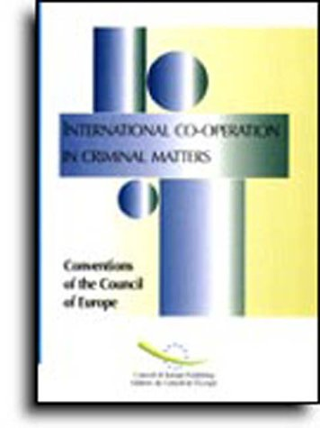 International co-operation in criminal matters : collected texts.: Council of Europe.