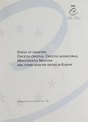 9789287143303: Status of hamsters, Cricetus cricetus, cricetus migratorius, Mesocricetus Newtoni and other hamster species in Europe
