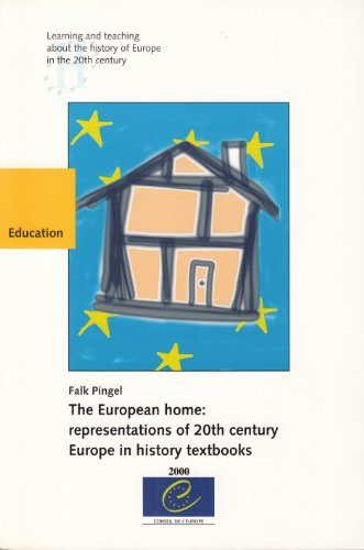 9789287143471: The European Home: Representations of 20th Century Europe in History Textbooks (History Teaching)