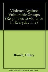 9789287154477: Violence Against Vulnerable Groups (Responses to Violence in Everyday Life)