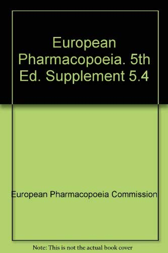 European Pharmacopoeia, Vol 5.4: Commission, European Pharmacopoeia