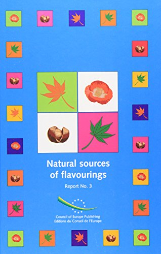Natural Sources of Flavourings: Report No 3: Council of Europe