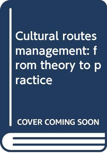 9789287176912: Cultural Routes Management: From Theory to Practice