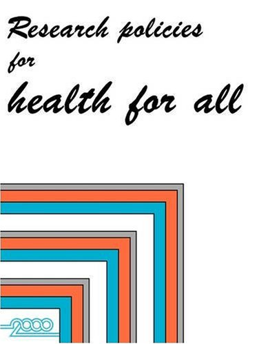 Research Policies for Health for All (European Health for All Series; No. 2): World Health ...