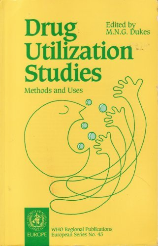 Drug Utilization Studies: Methods and Uses [WHO Regional Publications, European Series, No. 45]: ...