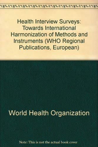 Health Interview Surveys: Towards International Harmonization of: World Health Organisation
