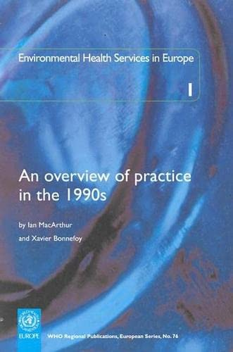 Environmental Health Services in Europe 1: An Overview of Practice in the 1990s (WHO Regional ...