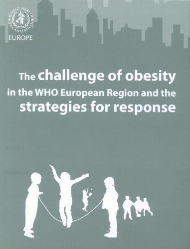 9789289014083: The Challenge of Obesity in the WHO European Region and the Strategies for Response: Full Report (A EURO Publication)