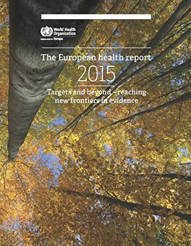European Health Report 2015: Targets and Beyond, Reaching New Frontiers in Evidence: World Health ...