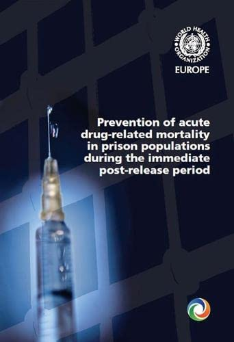 9789289042048: Prevention of Acute Drug-Related Mortality in Prison Populations During the Immediate Post-Release Period