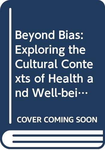 9789289051002: Beyond Bias: Exploring the Cultural Contexts of Health and Well-being Measurement