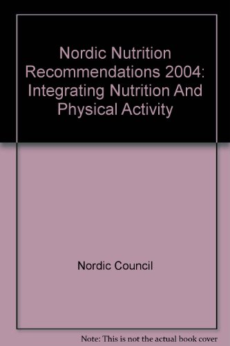9789289310628: Nordic Nutrition Recommendations 2004: Integrating Nutrition And Physical Activity