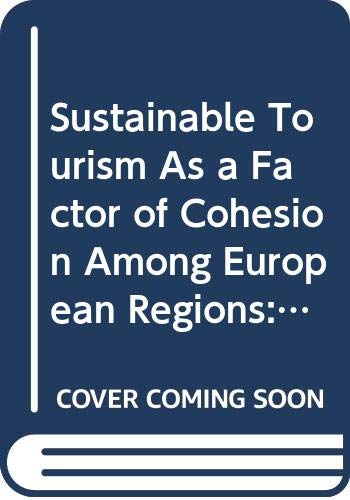 Sustainable Tourism As a Factor of Cohesion Among European Regions: Cor-studies-e. 6/2006 (Committee of the Regions of the European Union) (9789289503785) by Not Available