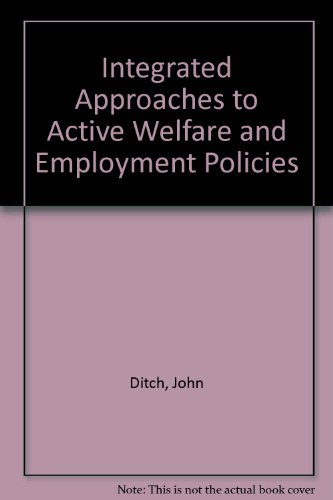 Integrated Approaches to Active Welfare and Employment: Ditch, John and
