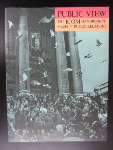 9789290121077: Public View: The ICOM Handbook of Museum Public Relations