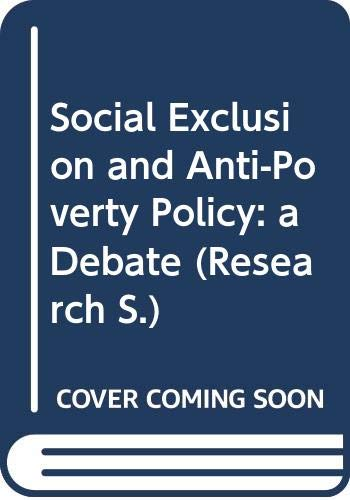 Social Exclusion and Anti-Poverty Policy: a Debate: Gore, C. [Editor];