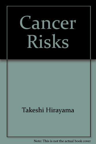 Cancer Risks by Site.: Hirayama, Takeshi, John A.H. Waterhouse and Joseph F. Fraumeni, Jr. (Eds.):