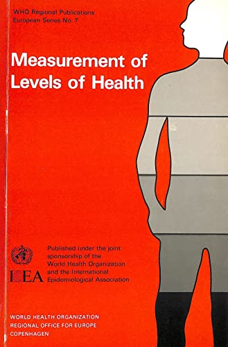 Measurement of Levels of Health WHO Regional: Holland, Walter W.,