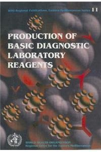 9789290211891: Production of Basic Diagnostic Laboratory Reagents (WHO Regional Publications Eastern Mediterranean Series)