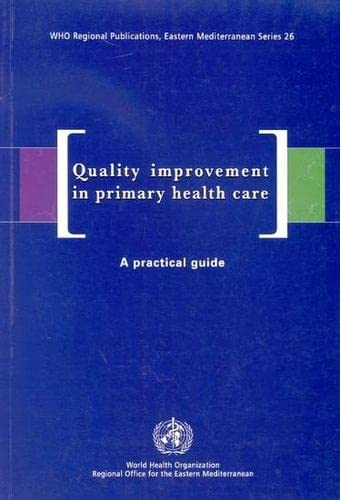 Quality Improvement in Primary Health Care: A: A.F. Al-Assaf, M.