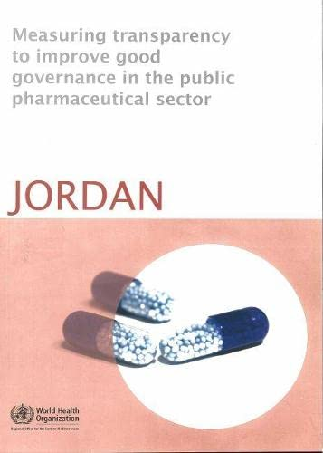 Measuring Transparency to Improve Good Governance in the Public Pharmaceutical Sector: Jordan (WHO ...