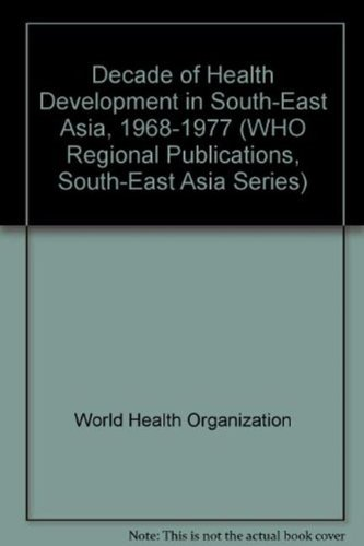 Decade of Health Development in South-East Asia, 1968-1977